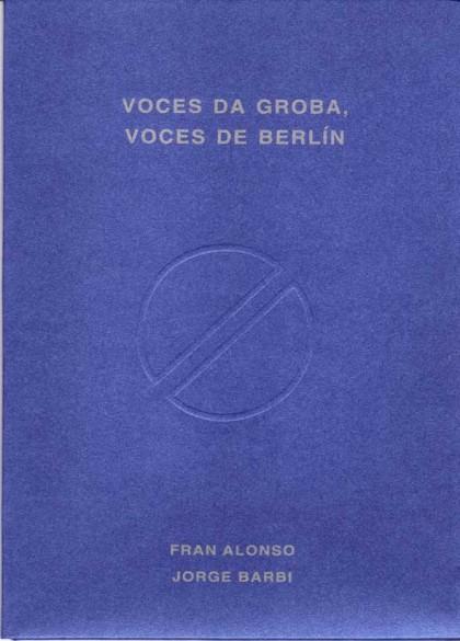 Voces da Groba, voces de Berlín (2010), 1ª edición.